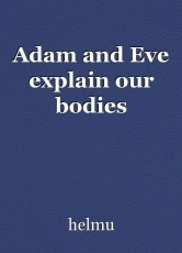 Adam and Eve explain our bodies