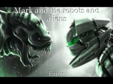 Mark and the robots and aliens