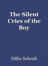 The Silent Cries of the Boy