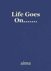 Life Goes On.......