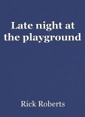 Late night at the playground