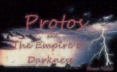 Protos and the Empire of Darkness