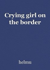 Crying girl on the border