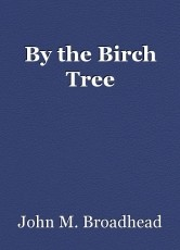 By the Birch Tree