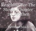 Reaching For The Storm, Chapter 26, Mother