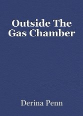 Outside The Gas Chamber