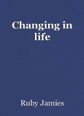 Changing in life