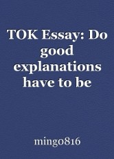 TOK Essay: Do good explanations have to be true?