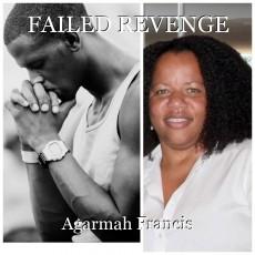 FAILED REVENGE