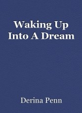 Waking Up Into A Dream