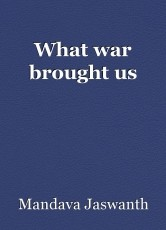 What war brought us