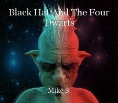 Black Hat And The Four Dwarfs