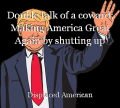 Double talk of a coward; Making America Great Again by shutting up