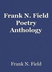 Frank N. Field Poetry Anthology