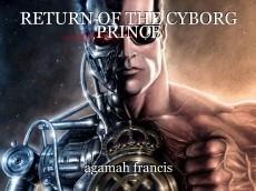 RETURN OF THE CYBORG PRINCE