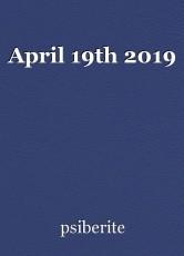April 19th 2019