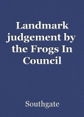 Landmark judgement by the Frogs In Council