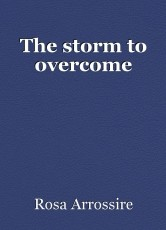 The storm to overcome
