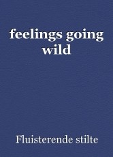feelings going wild
