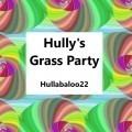 Hully's Grass Party