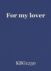 For my lover
