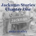 Jackman Stories Chapter One