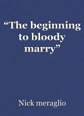 """""""The beginning to bloody marry"""""""