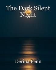 The Dark Silent Night
