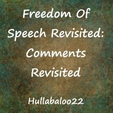 Freedom of Speech Revisited: Comments Revisited