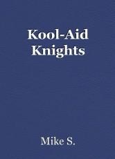 Kool-Aid Knights