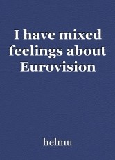 I have mixed feelings about Eurovision