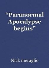 """Paranormal Apocalypse begins"""