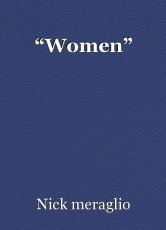 """""""Women"""""""