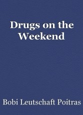Drugs on the Weekend