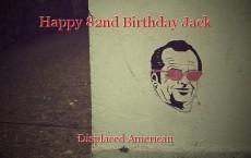 Happy 82nd Birthday Jack