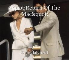 """""""Return Of The Mac"""""""