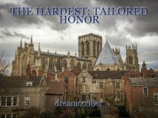THE HARDEST: TAILORED HONOR