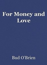 For Money and Love