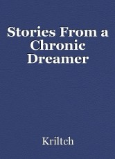 Stories From a Chronic Dreamer