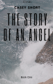 Casey Short: Story of an Angel