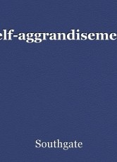 Self-aggrandisement