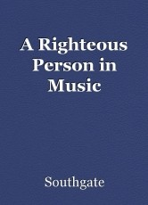 A Righteous Person in Music