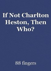 If Not Charlton Heston, Then Who?