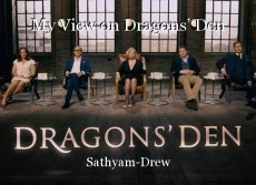 My View on Dragons' Den