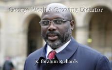 George Weah A Growing Dictator