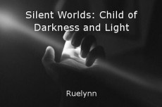 Silent Worlds: Child of Darkness and Light