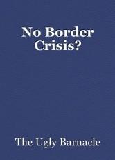 No Border Crisis?