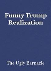 Funny Trump Realization