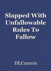 Slapped With Unfallowable Rules To Fallow