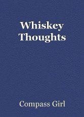 Whiskey Thoughts